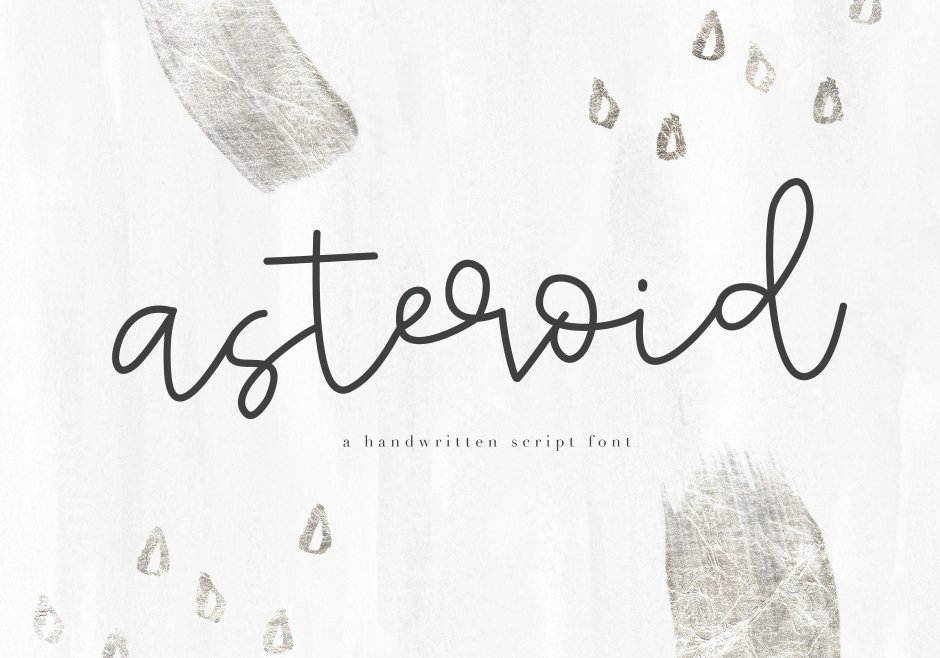 Asteroid - Handwritten Script Font Asteroid is a handwritten script font.  The letters are classy and unique. This font is perfect for quotes, headings, blogs, logos, invitations and more! Buy Now $6