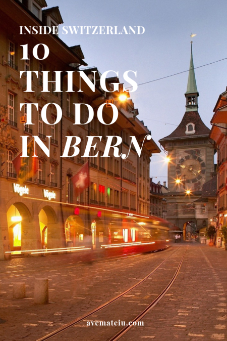 Inside Switzerland - 10 Things to do in Bern