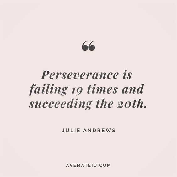 Perseverance is failing 19 times and succeeding the 20th. Julie Andrews Quote 100 😏😎🔝•••#quote #quotes #quoteoftheday #quotesaboutlife #motivation #inspiration #instaquotes #quotesgram #quotestags #motivational #wisdomquotes #motivationalquotes #inspirational #inspirationalquotes #inspirationoftheday #positive #life #success #faithquotes #successquotes #confidencequotes #happyquotes #positivequotes #quotestoliveby #instadaily #strengthquotes #encouragementquotes #lovequotes #goodvibes #avemat