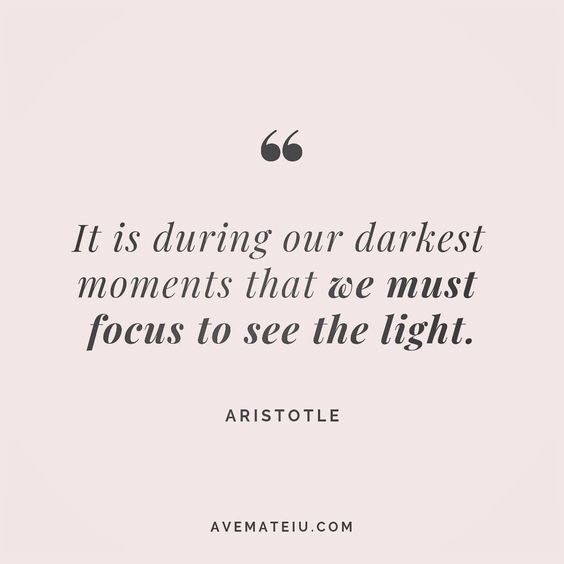 It is during our darkest moments that we must focus to see the light. Aristotle Quote 105 😏😎🔝•••#quote #quotes #quoteoftheday #quotesaboutlife #motivation #inspiration #instaquotes #quotesgram #quotestags #motivational #wisdomquotes #motivationalquotes #inspirational #inspirationalquotes #inspirationoftheday #positive #life #success #faithquotes #successquotes #confidencequotes #happyquotes #positivequotes #quotestoliveby #instadaily #strengthquotes #encouragementquotes #lovequotes #goodvibes
