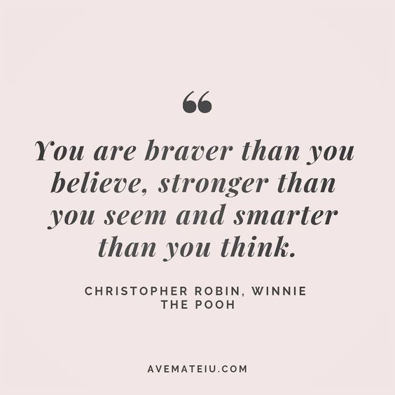 You're braver than you believe, stronger than you seem and smarter than you think. Christopher Robin, Winnie the Pooh Quote 109 😏😎🔝•••#quote #quotes #quoteoftheday #quotesaboutlife #selfdetermination #entrepreneurquotes #successmindset #quotesgram #quotestags #motivational #wisdomquotes #motivationalquotes #inspirational #inspirationalquotes #inspirationoftheday #goalsetting #entrepreneurlife #successquotes #faithquotes #successfulquotes #confidencequotes #happyquotes #positivequotes #quotest