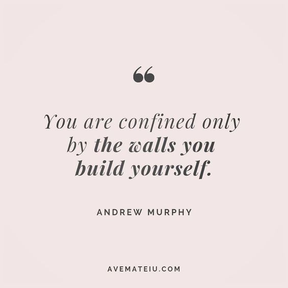 You are confined only by the walls you build yourself. Andrew Murphy Quote 110 😏😎🔝•••#quote #quotes #quoteoftheday #quotesaboutlife #selfdetermination #entrepreneurquotes #successmindset #quotesgram #quotestags #motivational #wisdomquotes #motivationalquotes #inspirational #inspirationalquotes #inspirationoftheday #goalsetting #entrepreneurlife #successquotes #faithquotes #successfulquotes #confidencequotes #happyquotes #positivequotes #quotestoliveby #instadaily #strengthquotes #encouragemen