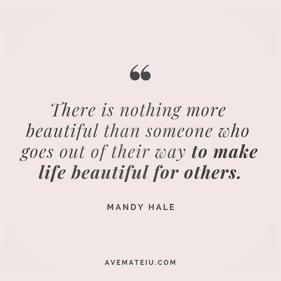 There is nothing more beautiful than someone who goes out of their way to make life beautiful for others. Mandy Hale Quote 122 😏😎🔝•••#quote #quotes #quoteoftheday #quotesaboutlife #selfdetermination #entrepreneurquotes #successmindset #quotesgram #quotestags #motivational #wisdomquotes #motivationalquotes #inspirational #inspirationalquotes #inspirationoftheday #goalsetting #entrepreneurlife #successquotes #faithquotes #successfulquotes #confidencequotes #happyquotes #positivequotes #quotesto