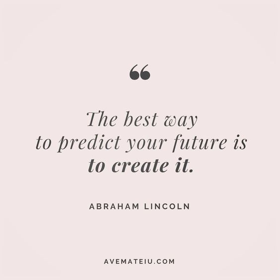 The best way to predict your future is to create it. Abraham Lincoln Quote 14😏😎🔝•••#quote #quotes #quoteoftheday #qotd #motivation #inspiration #instaquotes #quotesgram #quotestags #motivational #inspo #motivationalquotes #inspirational #inspirationalquotes #inspirationoftheday #positive #life #succes #blogger #blog #confidence #happy #beautiful #lyrics #instadaily #bestoftheday #mondaymotivation #lovequotes #goodvibes