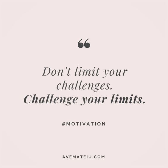 Don't limit your challenges  Challenge your limits  Quote 16