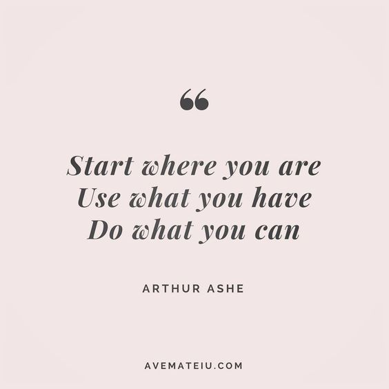 Start where you are. Use what you have. Do what you can. Arthur Ashe Quote 1•••#quote #quotes #quoteoftheday #qotd #motivation #inspiration #instaquotes #quotesgram #quotestags #motivational #inspo #motivationalquotes #inspirational #inspirationalquotes #inspirationoftheday #positive #life #succes #blogger #blog #confidence #happy #beautiful #lyrics #instadaily #bestoftheday #pretty #lovequotes #goodvibes