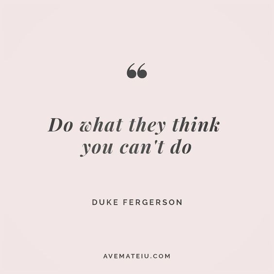 Do what they think you can't do. Duke Fergerson Quote 18 😏😎🔝 • • • #quote #quotes #quoteoftheday #qotd #motivation #inspiration #instaquotes #quotesgram #quotestags #motivational #inspo #motivationalquotes #inspirational #inspirationalquotes #inspirationoftheday #positive #life #succes #blogger #blog #confidence #happy #beautiful #lyrics #instadaily #bestoftheday #quotes #lovequotes #goodvibes