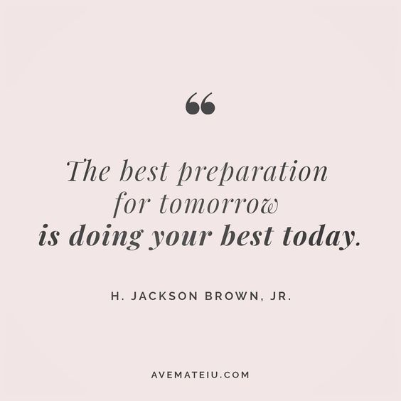 The best preparation for tomorrow is doing your best today. H. Jackson Brown Jr. Quote24 😏😎🔝•••#quote #quotes #quoteoftheday #qotd #motivation #inspiration #instaquotes #quotesgram #quotestags #motivational #inspo #motivationalquotes #inspirational #inspirationalquotes #inspirationoftheday #positive #life #succes #blogger #blog #confidence #happy #beautiful #lyrics #instadaily #bestoftheday #quotes #lovequotes #goodvibes
