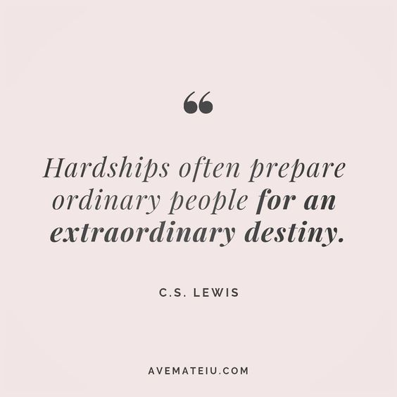 Hardships often prepare ordinary people for an extraordinary destiny. - C.S. Lewis - beautiful words, deep quotes, happiness quotes, inspirational quotes, leadership quote, life quotes, motivational quotes, positive quotes, success quotes, wisdom quotes