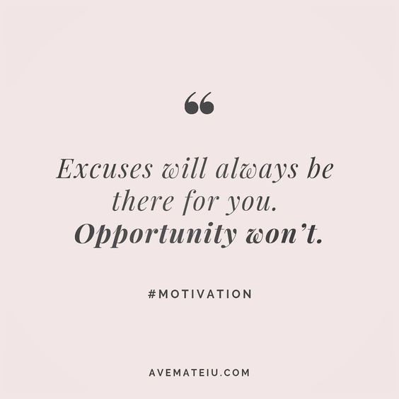 Excuses will always be there for you. Opportunity won't. #motivation - beautiful words, deep quotes, happiness quotes, inspirational quotes, leadership quote, life quotes, motivational quotes, positive quotes, success quotes, wisdom quotes