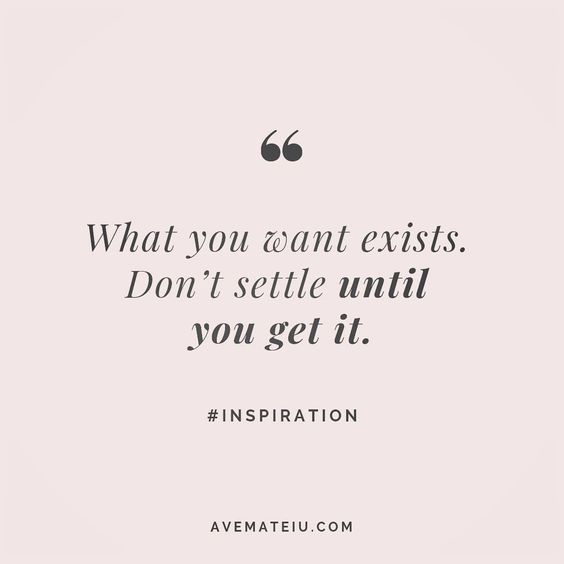 What you want exists. Don't settle until you get it. Quote 48 😏😎🔝•••#quote #quotes #quoteoftheday #qotd #motivation #inspiration #instaquotes #quotesgram #quotestags #motivational #inspo #motivationalquotes #inspirational #inspirationalquotes #inspirationoftheday #positive #life #succes #blogger #successquotes #confidence #happy #beautiful #lyrics #instadaily #bestoftheday #quotes #lovequotes #goodvibes
