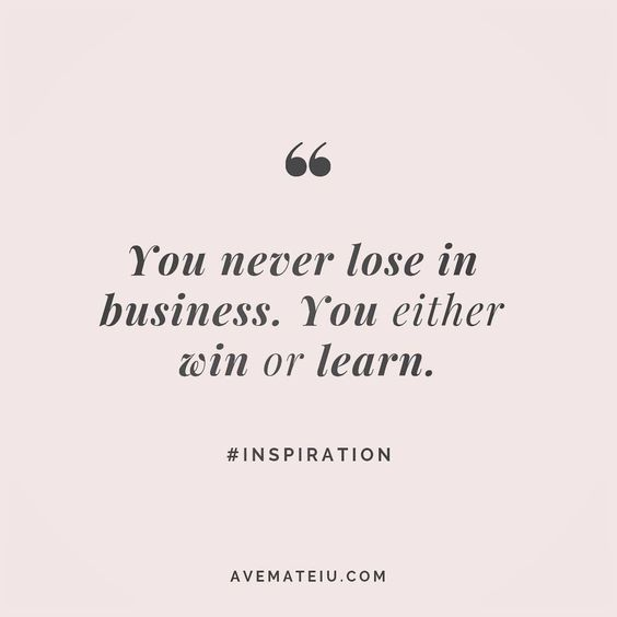 You never lose in business. You either win or learn. #inspiration - beautiful words, deep quotes, happiness quotes, inspirational quotes, leadership quote, life quotes, motivational quotes, positive quotes, success quotes, wisdom quotes