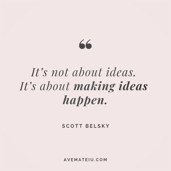 It's not about ideas. It's about making ideas happen. - Scott Belsky - beautiful words, deep quotes, happiness quotes, inspirational quotes, leadership quote, life quotes, motivational quotes, positive quotes, success quotes, wisdom quotes