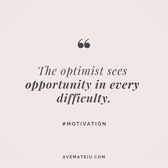 The optimist sees opportunity in every difficulty. #motivation - beautiful words, deep quotes, happiness quotes, inspirational quotes, leadership quote, life quotes, motivational quotes, positive quotes, success quotes, wisdom quotes