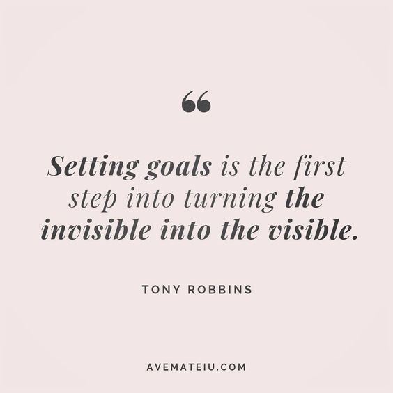 Setting goals is the first step into turning the invisible into the visible. - Tony Robbins - beautiful words, deep quotes, happiness quotes, inspirational quotes, leadership quote, life quotes, motivational quotes, positive quotes, success quotes, wisdom quotes