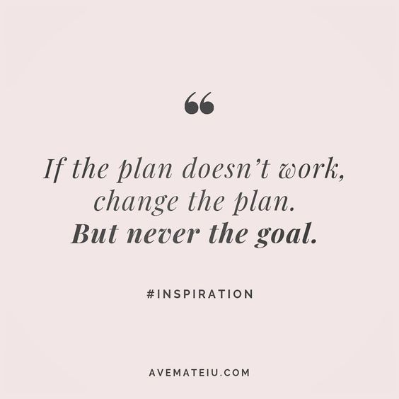 If the plan doesn't work, change the plan. But never the goal. Quote 54😏😎🔝•••#quote #quotes #quoteoftheday #qotd #motivation #inspiration #instaquotes #quotesgram #quotestags #motivational #inspo #motivationalquotes #inspirational #inspirationalquotes #inspirationoftheday #positive #life #succes #blogger #successquotes #confidence #happy #beautiful #lyrics #instadaily #bestoftheday #quotes #lovequotes #goodvibes