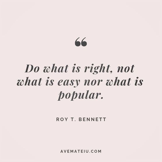 Do what is right, not what is easy nor what is popular. Roy T. Bennett Quote 61😏😎🔝•••#quote #quotes #quoteoftheday #qotd #motivation #inspiration #instaquotes #quotesgram #quotestags #motivational #inspo #motivationalquotes #inspirational #inspirationalquotes #inspirationoftheday #positive #life #succes #blogger #successquotes #confidence #happy #beautiful #lyrics #instadaily #bestoftheday #quotes #lovequotes #goodvibes