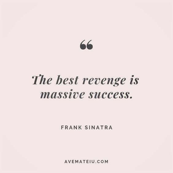 The best revenge is massive success. Frank Sinatra Quote 64😏😎🔝•••#quote #quotes #quoteoftheday #qotd #motivation #inspiration #instaquotes #quotesgram #quotestags #motivational #inspo #motivationalquotes #inspirational #inspirationalquotes #inspirationoftheday #positive #life #succes #blogger #successquotes #confidence #happy #beautiful #lyrics #instadaily #bestoftheday #quotes #lovequotes #goodvibes