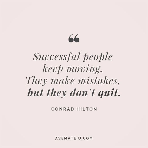 Successful people keep moving. They make mistakes, but they don't quit. Conrad Hilton Quote 65😏😎🔝•••#quote #quotes #quoteoftheday #qotd #motivation #inspiration #instaquotes #quotesgram #quotestags #motivational #inspo #motivationalquotes #inspirational #inspirationalquotes #inspirationoftheday #positive #life #succes #blogger #successquotes #confidence #happy #beautiful #lyrics #instadaily #bestoftheday #quotes #lovequotes #goodvibes