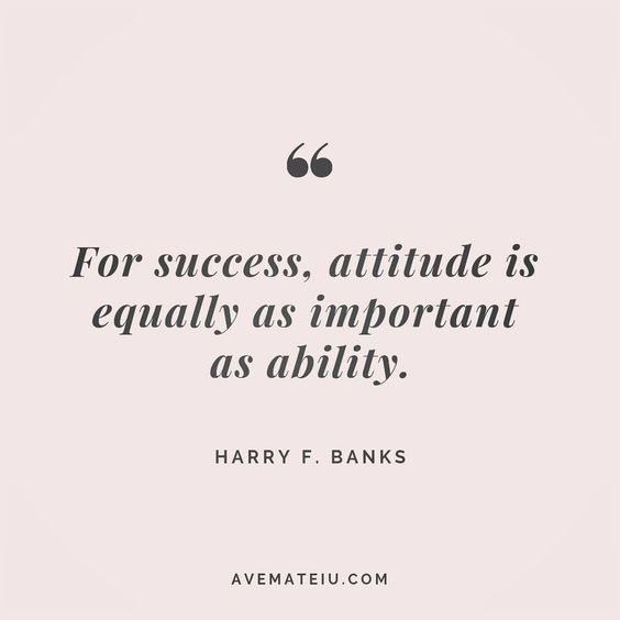 For success, attitude is equally as important as ability.  - Harry F. Banks - beautiful words, deep quotes, happiness quotes, inspirational quotes, leadership quote, life quotes, motivational quotes, positive quotes, success quotes, wisdom quotes