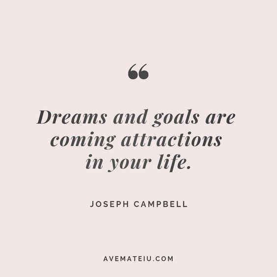Dreams and goals are coming attractions in your life. Joseph Campbell Quote 74😏😎🔝•••#quote #quotes #quoteoftheday #qotd #motivation #inspiration #instaquotes #quotesgram #quotestags #motivational #inspo #motivationalquotes #inspirational #inspirationalquotes #inspirationoftheday #positive #life #succes #blogger #successquotes #confidence #happy #beautiful #lyrics #instadaily #bestoftheday #quotes #lovequotes #goodvibes