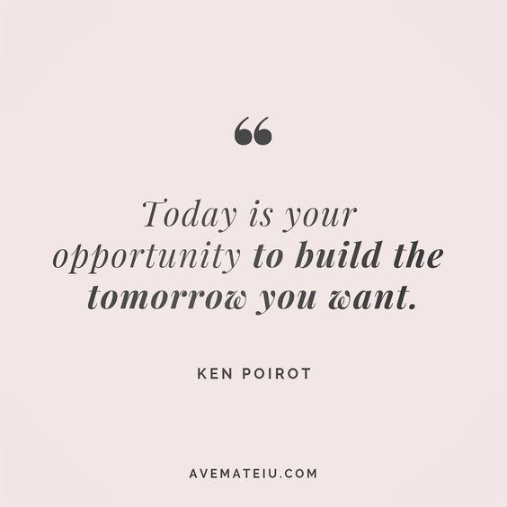 Today is your opportunity to build the tomorrow you want. Ken Poirot Quote 77😏😎🔝 • • • #quote #quotes #quoteoftheday #qotd #motivation #inspiration #instaquotes #quotesgram #quotestags #motivational #inspo #motivationalquotes #inspirational #inspirationalquotes #inspirationoftheday #positive #life #succes #blogger #successquotes #confidence #happy #beautiful #lyrics #instadaily #bestoftheday #quotes #lovequotes #goodvibes