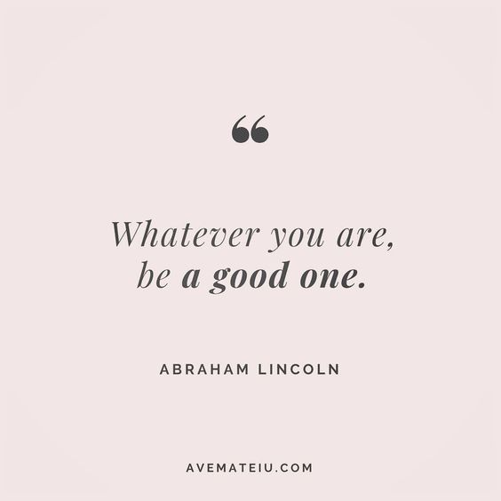 Whatever you are, be a good one. Abraham Lincoln. Quote 8 🤗🤩•••#quote #quotes #quoteoftheday #qotd #motivation #inspiration #instaquotes #quotesgram #quotestags #motivational #inspo #motivationalquotes #inspirational #inspirationalquotes #inspirationoftheday #positive #life #succes #blogger #blog #confidence #happy #beautiful #lyrics #instadaily #bestoftheday #pretty #lovequotes #goodvibes #avemateiu