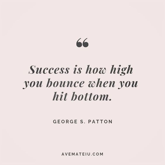 Success is how high you bounce when you hit bottom. George S. Patton Quote 81😏😎🔝•••#quote #quotes #quoteoftheday #quotesaboutlife #motivation #inspiration #instaquotes #quotesgram #quotestags #motivational #wisdomquotes #motivationalquotes #inspirational #inspirationalquotes #inspirationoftheday #positive #life #success #faithquotes #successquotes #confidencequotes #happyquotes #positivequotes #quotestoliveby #instadaily #strengthquotes #encouragementquotes #lovequotes #goodvibes #avemateiuquo