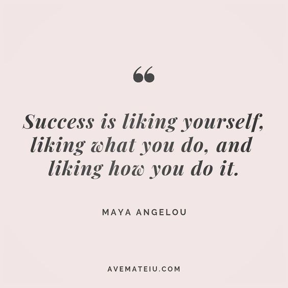Success is liking yourself, liking what you do, and liking how you do it. Maya Angelou Quote 86 😏😎🔝•••#quote #quotes #quoteoftheday #quotesaboutlife #motivation #inspiration #instaquotes #quotesgram #quotestags #motivational #wisdomquotes #motivationalquotes #inspirational #inspirationalquotes #inspirationoftheday #positive #life #success #faithquotes #successquotes #confidencequotes #happyquotes #positivequotes #quotestoliveby #instadaily #strengthquotes #encouragementquotes #lovequotes #goo