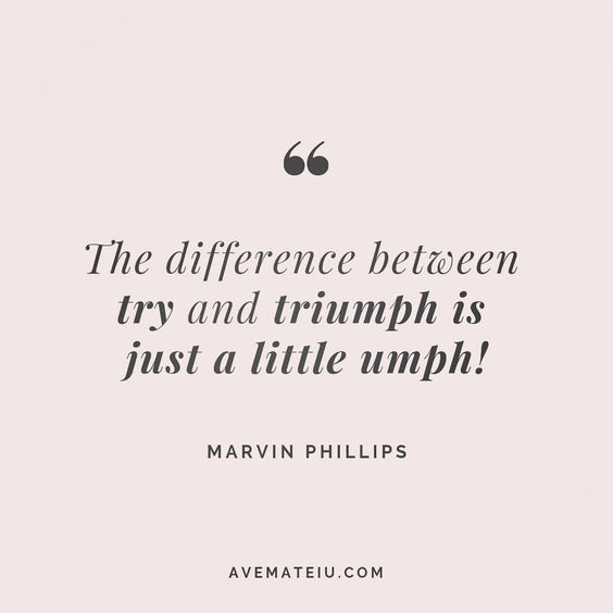 The difference between try and triumph is just a little umph! Marvin Phillips Quote 89😏😎🔝•••#quote #quotes #quoteoftheday #quotesaboutlife #motivation #inspiration #instaquotes #quotesgram #quotestags #motivational #wisdomquotes #motivationalquotes #inspirational #inspirationalquotes #inspirationoftheday #positive #life #success #faithquotes #successquotes #confidencequotes #happyquotes #positivequotes #quotestoliveby #instadaily #strengthquotes #encouragementquotes #lovequotes #goodvibes #av