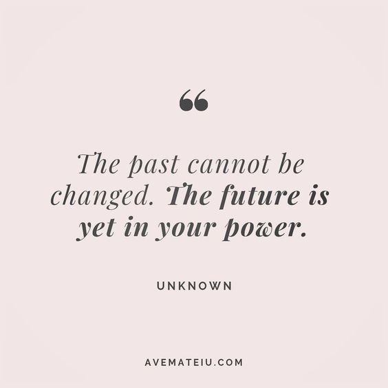 The past cannot be changed. The future is yet in your power. Unknown Quote 94 😏😎🔝•••#quote #quotes #quoteoftheday #quotesaboutlife #motivation #inspiration #instaquotes #quotesgram #quotestags #motivational #wisdomquotes #motivationalquotes #inspirational #inspirationalquotes #inspirationoftheday #positive #life #success #faithquotes #successquotes #confidencequotes #happyquotes #positivequotes #quotestoliveby #instadaily #strengthquotes #encouragementquotes #lovequotes #goodvibes #avemateiuq
