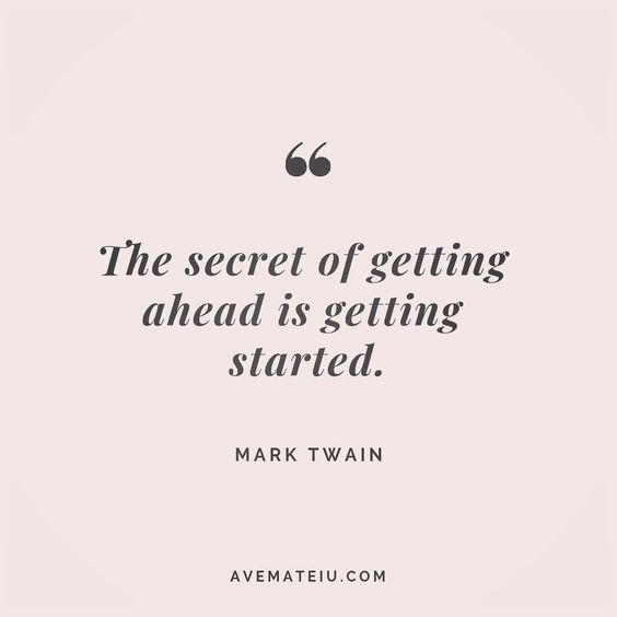 The secret of getting ahead is getting started. Mark Twain Quote 95 😏😎🔝•••#quote #quotes #quoteoftheday #quotesaboutlife #motivation #inspiration #instaquotes #quotesgram #quotestags #motivational #wisdomquotes #motivationalquotes #inspirational #inspirationalquotes #inspirationoftheday #positive #life #success #faithquotes #successquotes #confidencequotes #happyquotes #positivequotes #quotestoliveby #instadaily #strengthquotes #encouragementquotes #lovequotes #goodvibes #avemateiuquotes