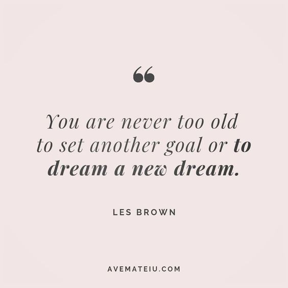 You are never too old to set another goal or to dream a new dream. Les Brown Quote 97 😏😎🔝•••#quote #quotes #quoteoftheday #quotesaboutlife #motivation #inspiration #instaquotes #quotesgram #quotestags #motivational #wisdomquotes #motivationalquotes #inspirational #inspirationalquotes #inspirationoftheday #positive #life #success #faithquotes #successquotes #confidencequotes #happyquotes #positivequotes #quotestoliveby #instadaily #strengthquotes #encouragementquotes #lovequotes #goodvibes #av