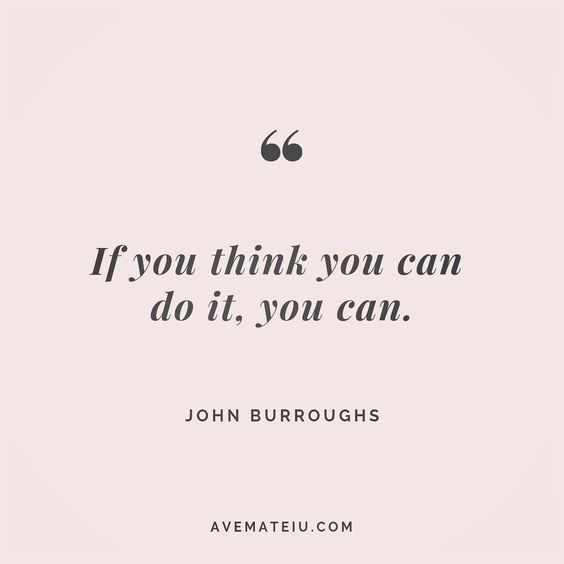 If you think you can do it, you can. John Burroughs Quote 99 😏😎🔝•••#quote #quotes #quoteoftheday #quotesaboutlife #motivation #inspiration #instaquotes #quotesgram #quotestags #motivational #wisdomquotes #motivationalquotes #inspirational #inspirationalquotes #inspirationoftheday #positive #life #success #faithquotes #successquotes #confidencequotes #happyquotes #positivequotes #quotestoliveby #instadaily #strengthquotes #encouragementquotes #lovequotes #goodvibes #avemateiuquotes