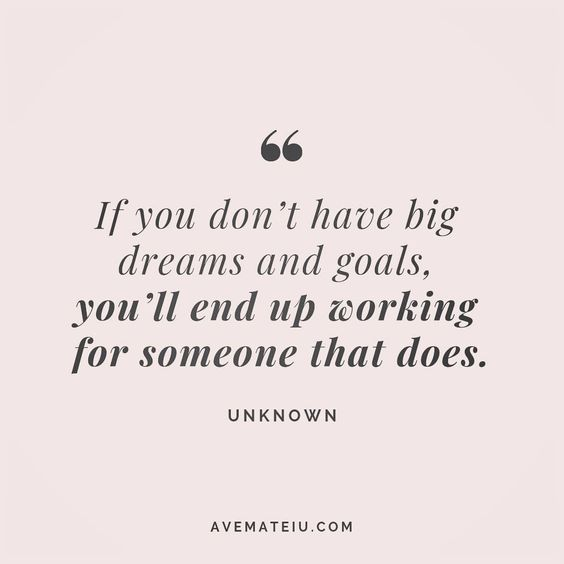 If you don't have big dreams and goals, you'll end up working for someone that does. Unknown Quote 125 😏😎🔝•••#quote #quotes #quoteoftheday #quotesaboutlife #selfdetermination #entrepreneurquotes #successmindset #quotesgram #quotestags #motivational #wisdomquotes #motivationalquotes #inspirational #inspirationalquotes #inspirationoftheday #goalsetting #entrepreneurlife #successquotes #faithquotes #successfulquotes #confidencequotes #happyquotes #positivequotes #quotestoliveby #instadaily #stre