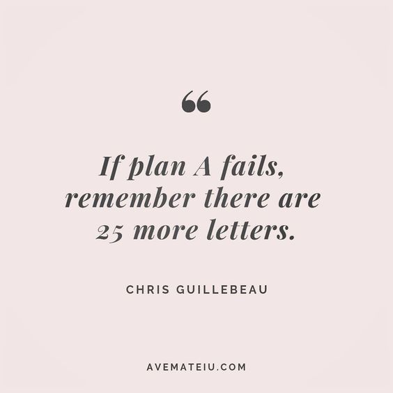 If plan A fails, remember there are 25 more letters. Chris Guillebeau Quote 127 😏😎🔝•••#quote #quotes #quoteoftheday #quotesaboutlife #selfdetermination #entrepreneurquotes #successmindset #quotesgram #quotestags #motivational #wisdomquotes #motivationalquotes #inspirational #inspirationalquotes #inspirationoftheday #goalsetting #entrepreneurlife #successquotes #faithquotes #successfulquotes #confidencequotes #happyquotes #positivequotes #quotestoliveby #instadaily #strengthquotes #encourageme