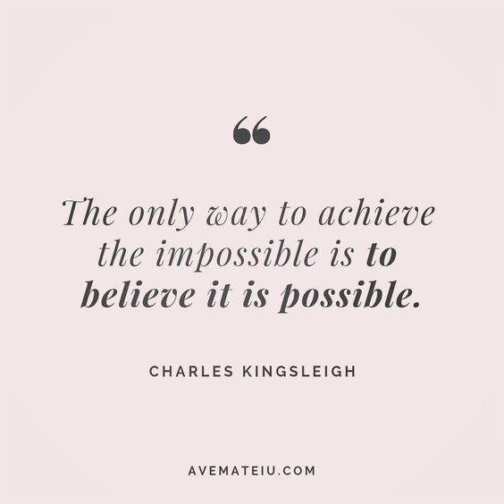 The only way to achieve the impossible is to believe it is possible. Charles Kingsleigh Quote 128 😏😎🔝•••#quote #quotes #quoteoftheday #quotesaboutlife #selfdetermination #entrepreneurquotes #successmindset #quotesgram #quotestags #motivational #wisdomquotes #motivationalquotes #inspirational #inspirationalquotes #inspirationoftheday #goalsetting #entrepreneurlife #successquotes #faithquotes #successfulquotes #confidencequotes #happyquotes #positivequotes #quotestoliveby #instadaily #strengthq