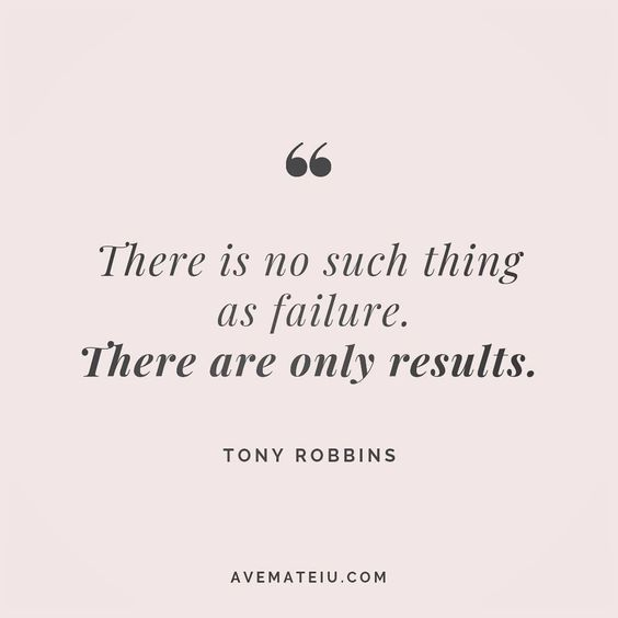 There is no such thing as failure. There are only results. Tony Robbins Quote 131😏😎🔝•••#quote #quotes #quoteoftheday #qotd #motivation #inspiration #instaquotes #quotesgram #quotestags #motivational #inspo #motivationalquotes #inspirational #inspirationalquotes #inspirationoftheday #positive #life #succes #blogger #successquotes #confidence #happy #beautiful #lyrics #instadaily #bestoftheday #quotes #lovequotes #goodvibes