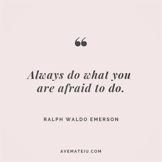 Always do what you are afraid to do. Ralph Waldo Emerson Quote 134 😏😎🔝•••#quote #quotes #quoteoftheday #qotd #motivation #inspiration #instaquotes #quotesgram #quotestags #motivational #inspo #motivationalquotes #inspirational #inspirationalquotes #inspirationoftheday #positive #life #succes #blogger #successquotes #confidence #happy #beautiful #lyrics #instadaily #bestoftheday #quotes #lovequotes #goodvibes