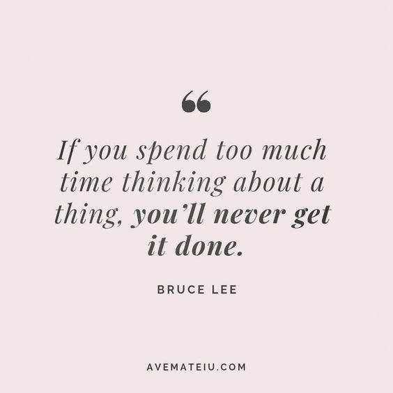 If you spend too much time thinking about a thing, you'll never get it done. Bruce Lee Quote 136 😏😎🔝•••#quote #quotes #quoteoftheday #qotd #motivation #inspiration #instaquotes #quotesgram #quotestags #motivational #inspo #motivationalquotes #inspirational #inspirationalquotes #inspirationoftheday #positive #life #succes #blogger #successquotes #confidence #happy #beautiful #lyrics #instadaily #bestoftheday #quotes #lovequotes #goodvibes
