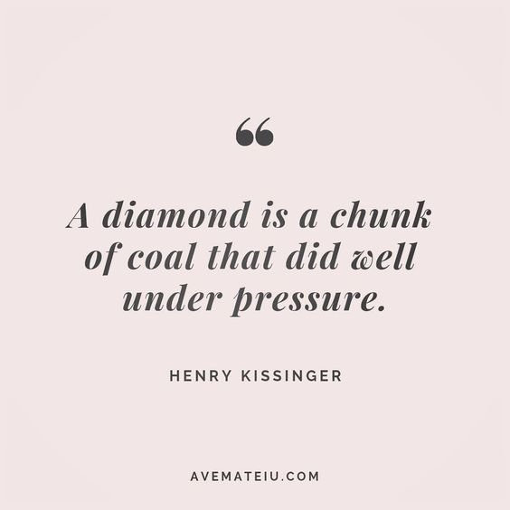 A diamond is a chunk of coal that did well under pressure. Henry Kissinger Quote 144 😏😎🔝•••#quote #quotes #quoteoftheday #qotd #motivation #inspiration #instaquotes #quotesgram #quotestags #motivational #inspo #motivationalquotes #inspirational #inspirationalquotes #inspirationoftheday #positive #life #succes #blogger #successquotes #confidence #happy #beautiful #lyrics #instadaily #bestoftheday #quotes #lovequotes #goodvibes