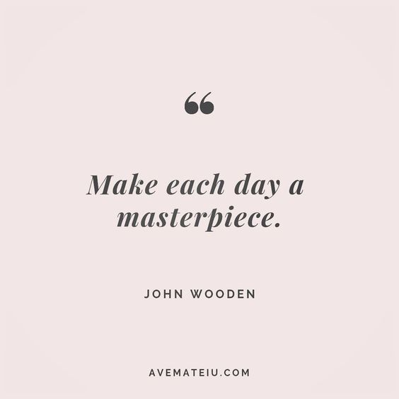 Make each day a masterpiece. John Wooden Quote 145 😏😎🔝•••#quote #quotes #quoteoftheday #qotd #motivation #inspiration #instaquotes #quotesgram #quotestags #motivational #inspo #motivationalquotes #inspirational #inspirationalquotes #inspirationoftheday #positive #life #succes #blogger #successquotes #confidence #happy #beautiful #lyrics #instadaily #bestoftheday #quotes #lovequotes #goodvibes