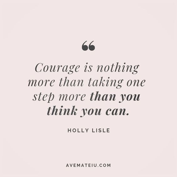 Courage is nothing more than taking one step more than you think you can. Holly Lisle Quote 149 😏😎🔝 • • • #quote #quotes #quoteoftheday #qotd #motivation #inspiration #instaquotes #quotesgram #quotestags #motivational #inspo #motivationalquotes #inspirational #inspirationalquotes #inspirationoftheday #positive #life #succes #blogger #successquotes #confidence #happy #beautiful #lyrics #instadaily #bestoftheday #quotes #lovequotes #goodvibes