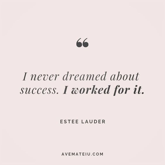 I never dreamed about success. I worked for it. Estee Lauder Quote 156 😏😎🔝•••#quote #quotes #quoteoftheday #qotd #motivation #inspiration #instaquotes #quotesgram #quotestags #motivational #inspo #motivationalquotes #inspirational #inspirationalquotes #inspirationoftheday #positive #life #succes #blogger #successquotes #confidence #happy #beautiful #lyrics #instadaily #bestoftheday #quotes #lovequotes #goodvibes