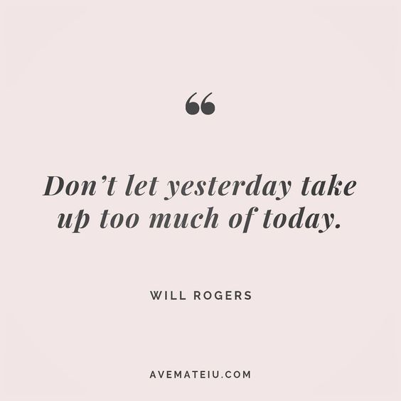 Don't let yesterday take up too much of today. Will Rogers Quote 159 😏😎🔝•••#quote #quotes #quoteoftheday #qotd #motivation #inspiration #instaquotes #quotesgram #quotestags #motivational #inspo #motivationalquotes #inspirational #inspirationalquotes #inspirationoftheday #positive #life #succes #blogger #successquotes #confidence #happy #beautiful #lyrics #instadaily #bestoftheday #quotes #lovequotes #goodvibes