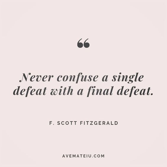 Never confuse a single defeat with a final defeat. F. Scott Fitzgerald Quote 160 😏😎🔝•••#quote #quotes #quoteoftheday #qotd #motivation #inspiration #instaquotes #quotesgram #quotestags #motivational #inspo #motivationalquotes #inspirational #inspirationalquotes #inspirationoftheday #positive #life #succes #blogger #successquotes #confidence #happy #beautiful #lyrics #instadaily #bestoftheday #quotes #lovequotes #goodvibes