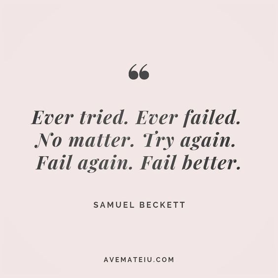 Ever tired. Ever failed. No matter. Try again. Fail again. Fail better. Samuel Beckett Quote 162 😏😎🔝•••#quote #quotes #quoteoftheday #qotd #motivation #inspiration #instaquotes #quotesgram #quotestags #motivational #inspo #motivationalquotes #inspirational #inspirationalquotes #inspirationoftheday #positive #life #succes #blogger #successquotes #confidence #happy #beautiful #lyrics #instadaily #bestoftheday #quotes #lovequotes #goodvibes