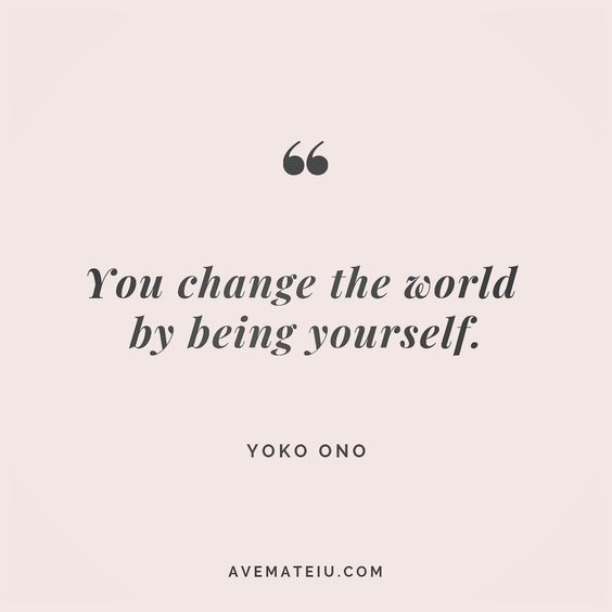 You change the world by being yourself. Yoko Ono Quote 166😏😎🔝 • • • #quote #quotes #quoteoftheday #qotd #motivation #inspiration #instaquotes #quotesgram #quotestags #motivational #inspo #motivationalquotes #inspirational #inspirationalquotes #inspirationoftheday #positive #life #succes #blogger #successquotes #confidence #happy #beautiful #lyrics #instadaily #bestoftheday #quotes #lovequotes #goodvibes