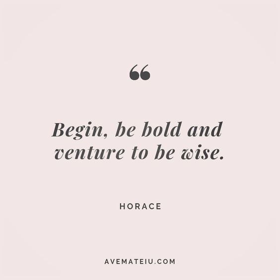Begin, be bold and venture to be wise. Horace Quote 169 😏😎🔝•••#quote #quotes #quoteoftheday #qotd #motivation #inspiration #instaquotes #quotesgram #quotestags #motivational #inspo #motivationalquotes #inspirational #inspirationalquotes #inspirationoftheday #positive #life #succes #blogger #successquotes #confidence #happy #beautiful #lyrics #instadaily #bestoftheday #quotes #lovequotes #goodvibes