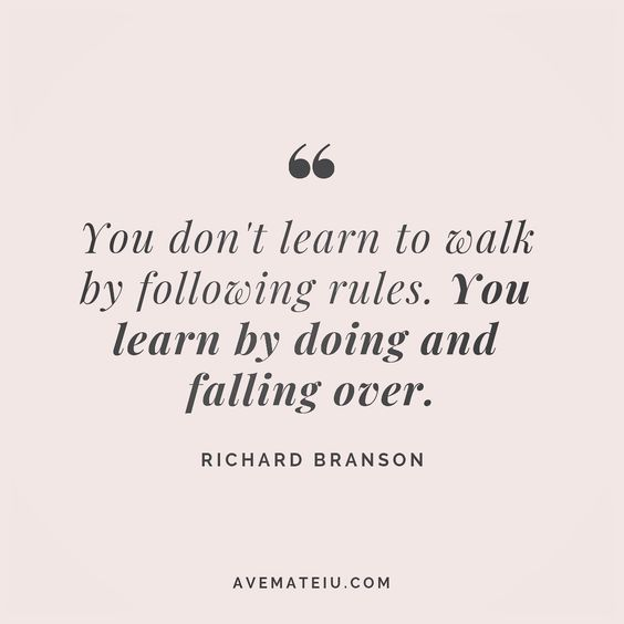 You don't learn to walk by following rules. You learn by doing and falling over. Richard Branson Quote 171 😏😎🔝 • • • #quote #quotes #quoteoftheday #qotd #motivation #inspiration #instaquotes #quotesgram #quotestags #motivational #inspo #motivationalquotes #inspirational #inspirationalquotes #inspirationoftheday #positive #life #succes #blogger #successquotes #confidence #happy #beautiful #lyrics #instadaily #bestoftheday #quotes #lovequotes #goodvibes
